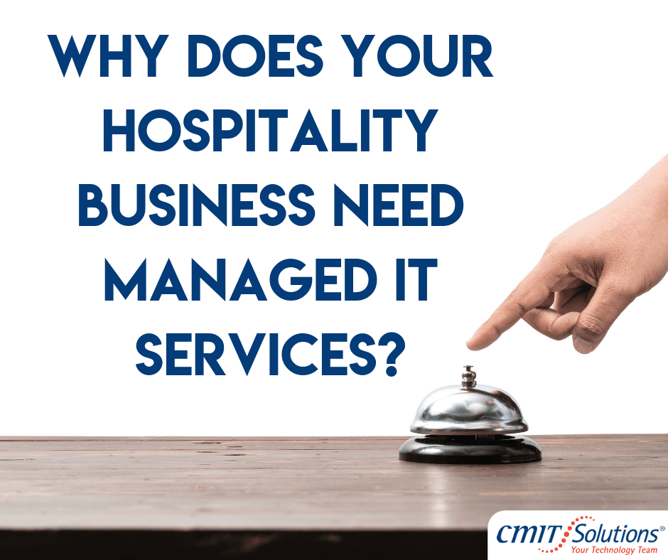 Why Does Your Hospitality Business Need Managed IT Services
