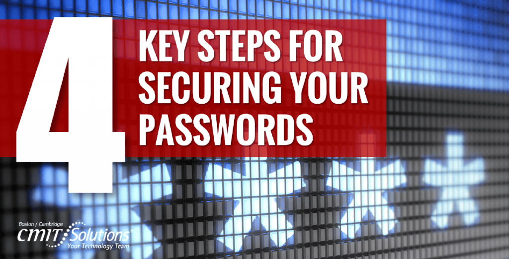 4 Key Steps For Securing Your Passwords