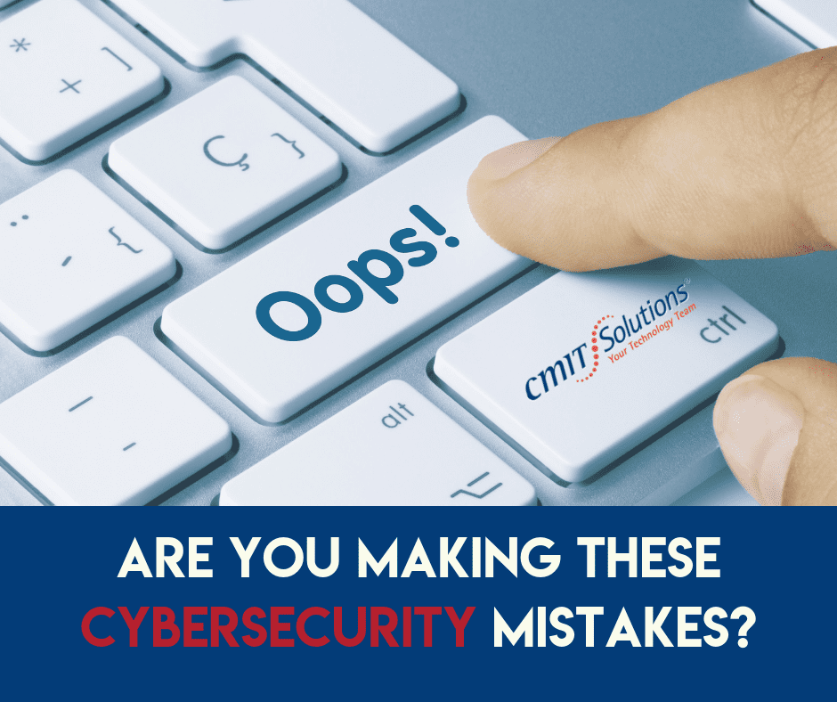 Are You Making These Cybersecurity Mistakes?