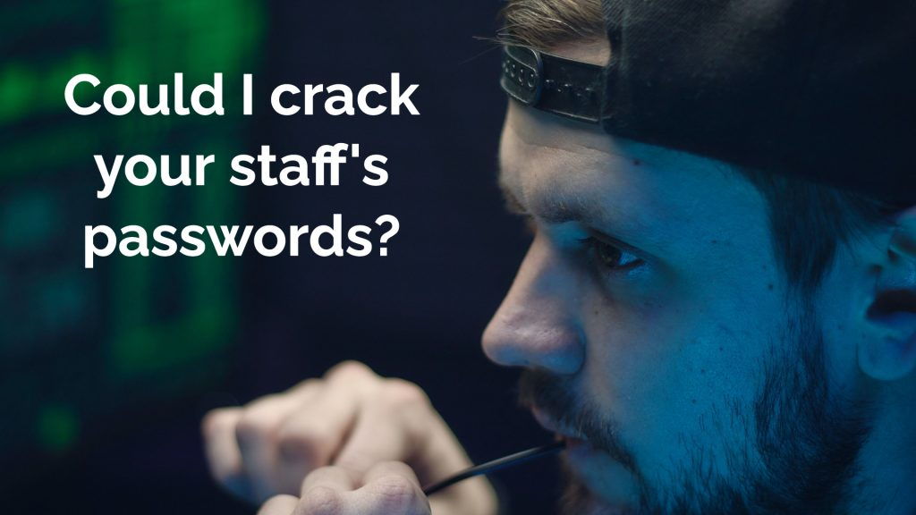 Could I crack your staff's passwords?