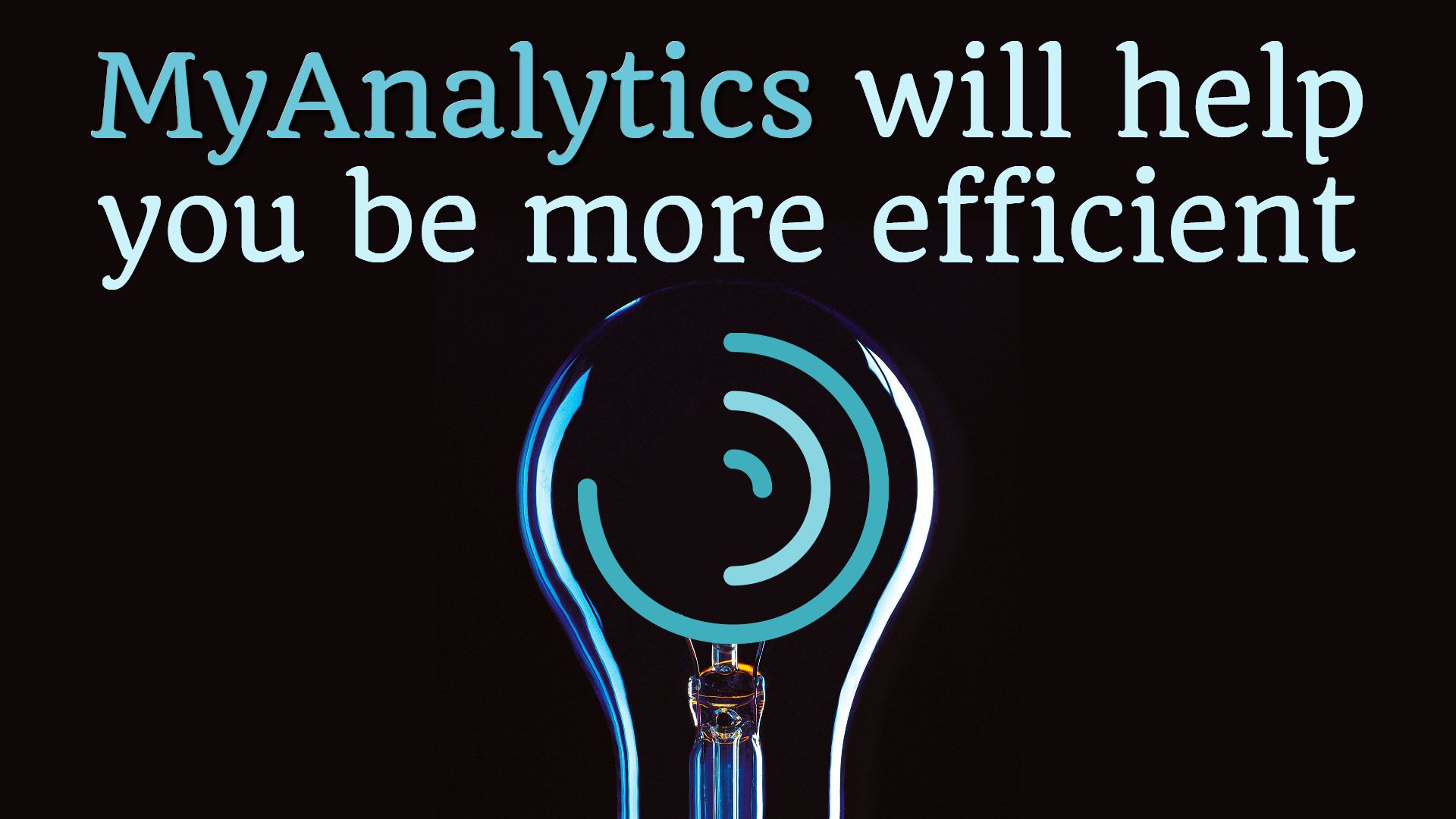 MyAnalytics will help you be more efficient