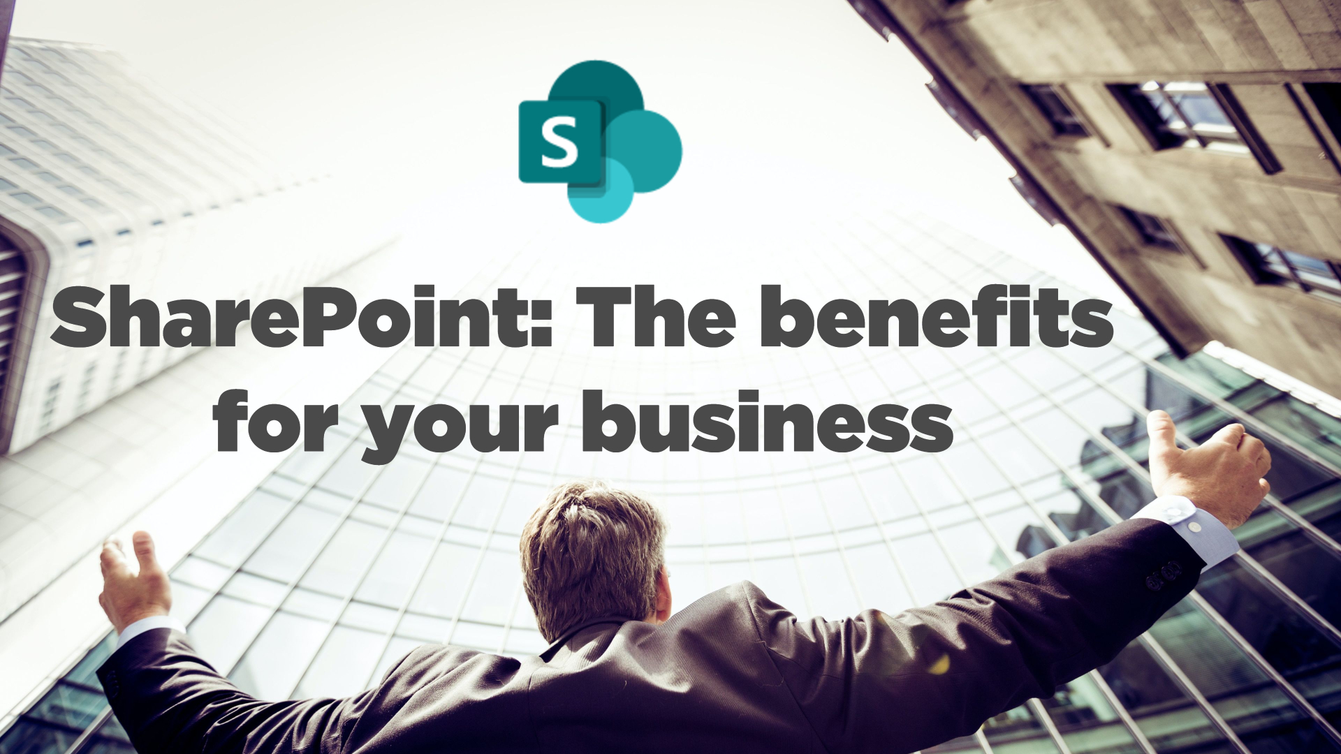 SharePoint: The benefits for your business